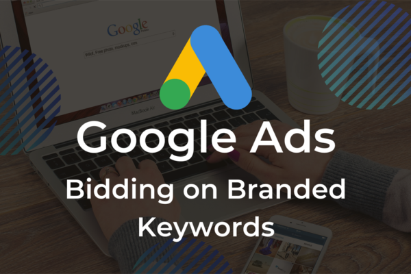 Why It's Worth Bidding on Branded Keywords in Google Ads